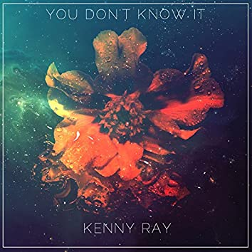 You Don't Know It