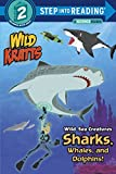 Wild Sea Creatures Sharks, Whales And Dolphins Step Into Reading Lvl 2: Wild Kratts (Step Into...