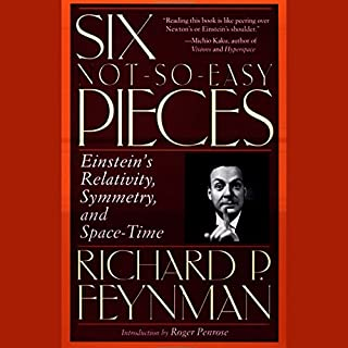Six Not-So-Easy Pieces     Einstein's Relativity, Symmetry, and Space-Time              By:                                                                                                                                 Richard P. Feynman                               Narrated by:                                                                                                                                 Richard P. Feynman                      Length: 5 hrs and 24 mins     Not rated yet     Overall 0.0