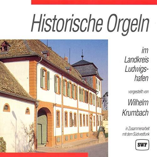 Historische Orgeln - Landkreis Ludwigshafen