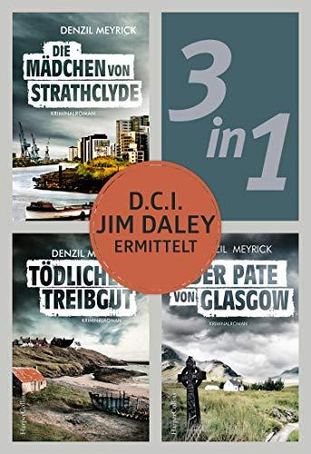 D.C.I. Jim Daley ermittelt: Die Mädchen von Strathclyde / Tödliches Treibgut / Der Pate von Glasgow (3in1) (eBundle)