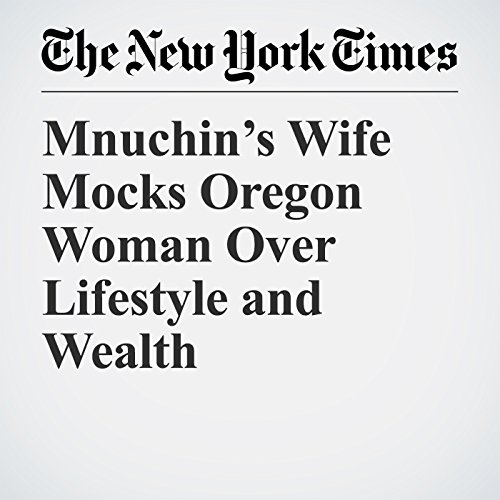 Mnuchin's Wife Mocks Oregon Woman Over Lifestyle and Wealth copertina