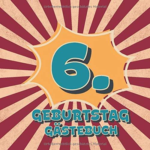 6. Geburtstag Gästebuch: Retro Style Geburtstags Party Gäste Buch für Familie und Freunde zum...