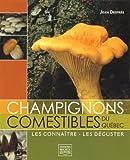 Champignons comestibles du quebec: Written by JEAN DESPRES, 2008 Edition, Publisher: Michel Quintin [Paperback]