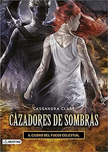 Ciudad del fuego celestial. Cazadores de sombras 6: Cazadores de sombras 6 (La Isla del Tiempo Plus)