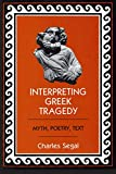 Interpreting Greek Tragedy: Myth, Poetry, Text