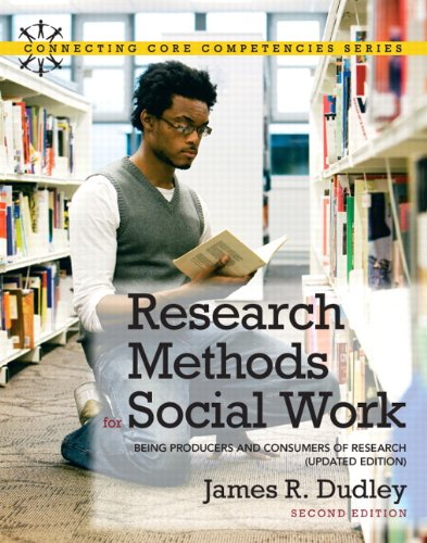 Research Methods for Social Work: Being Producers and Consumers of Research (Updated Edition) (2nd Edition) (Connecting