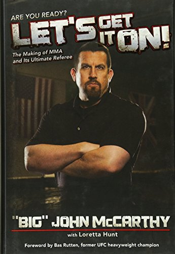 Let's Get It On!: The Making of MMA and Its Ultimate Referee (Spirit of the River Series)