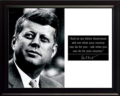 John F Kennedy JFK Photo Picture Poster Framed Quote and so My Fellow Americans: Ask not What Your Country US President Portrait Famous Inspirational Motivational Quotes (8x10 Framed)
