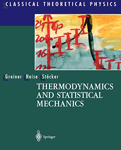 Thermodynamics and Statistical Mechanics (Classical Theoretical Physics)