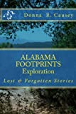 ALABAMA FOOTPRINTS Exploration: Lost & Forgotten Stories (Volume 1) (Paperback)
