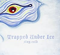 Stay Cold by Trapped Under Ice (2008-08-19)