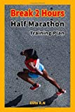 Break 2 Hours Half Marathon Training Plan: A 16-week training plan will help you complete break 2 hours half - marathon.