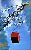 Brummel-Der blaue Lastwagen (German Edition)