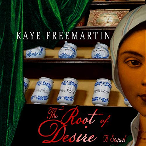 The Root of Desire: A Sequel Audiobook By Kaye Freemartin cover art