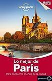 Lo mejor de París 3: Para conocer la esencia de la ciudad (Guías Lo mejor de Ciudad Lonely Planet)