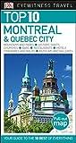 Top 10 Montreal & Quebec City (Eyewitness Top 10 Travel Guide)