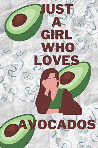 Just A Girl Who Loves Avocados: Blank Wide Lined Composition Notebook to Write In For Notes, To Do Lists, Notepad, Journal, Pretty Cute Gifts for Avocado