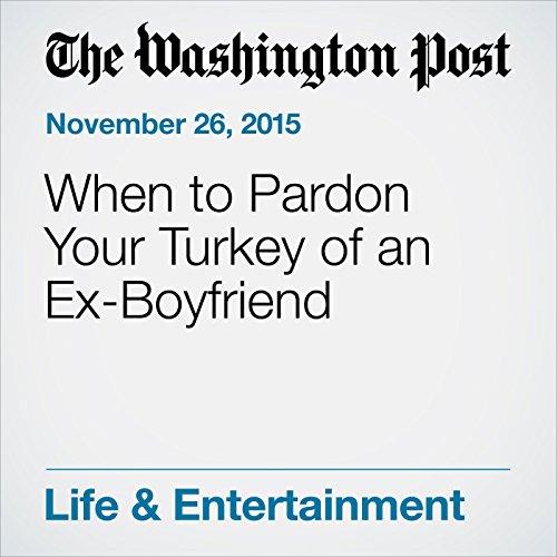 When to Pardon Your Turkey of an Ex-Boyfriend cover art
