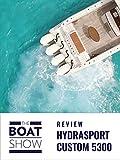 Clip: Hydrasports Custom 5300 Sueños - The Boat Show