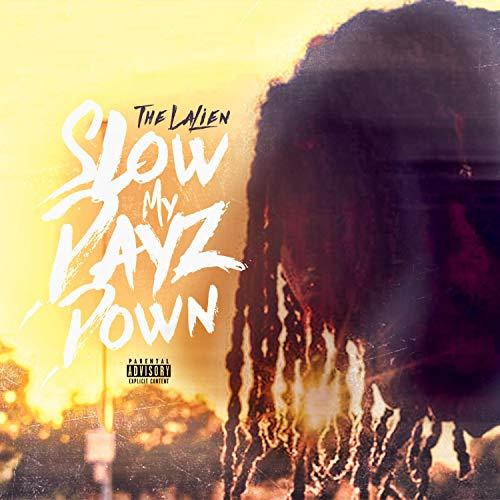 Slow My Dayz Down [Explicit]