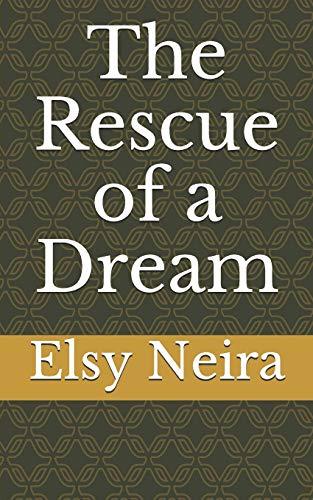 The Rescue of a Dream