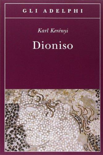 Dioniso. Archetipo della vita indistruttibile