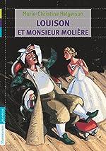 Louison et monsieur Molière de Marie-Christine Helgerson