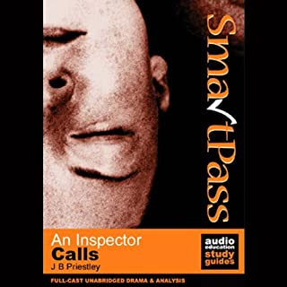 SmartPass Plus Audio Education Study Guide to An Inspector Calls (Unabridged, Dramatised, Commentary Options)                   By:                                                                                                                                 J.B. Priestley,                                                                                        Gil Maine                               Narrated by:                                                                                                                                 Full-Cast Drama                      Length: 6 hrs and 27 mins     48 ratings     Overall 4.5
