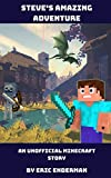 Steve's Amazing Adventure: An unofficial Minecraft story (English Edition)