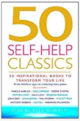 50 Self-help Classics: 50 Inspirational Books to Transform Your Life from Timeless Sages to Contemporary Gurus (Classics Series) Paperback