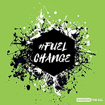 #Fuelchange