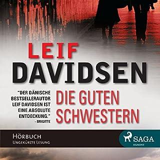 Die guten Schwestern                   Autor:                                                                                                                                 Leif Davidsen                               Sprecher:                                                                                                                                 Samy Andersen                      Spieldauer: 14 Std. und 26 Min.     5 Bewertungen     Gesamt 4,0