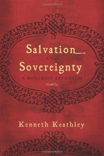 Salvation and Sovereignty: A Molinist Approach