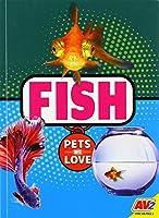 Fish (Pets We Love)