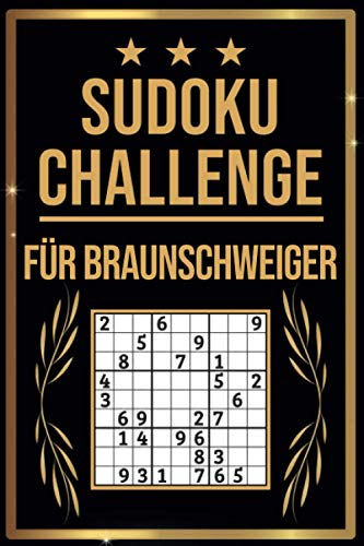 SUDOKU Challenge für Braunschweiger: Sudoku Buch I 300 Rätsel inkl. Anleitungen & Lösungen I Leicht bis Schwer I A5 I Tolles Geschenk für Braunschweiger