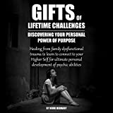 Gifts Of Lifetime Challenges---Discovering Your Personal Power Of...