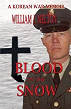 Blood On The Snow: A Korean War Memoir