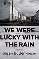 We Were Lucky With the Rain