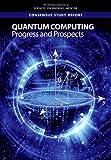 Quantum Computing: Progress and Prospects