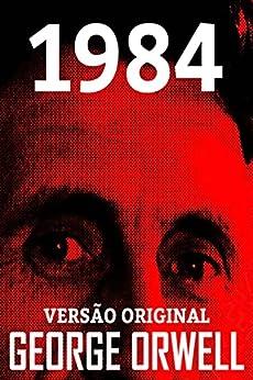 1984: Versão Original por [GEORGE ORWELL]