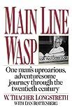 Main Line Wasp: One Man's Uproarious, Adventuresome Journey Through the Twentieth Century