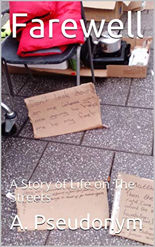 Book: Farewell - A Story of Life on The Streets by A. Pseudonym