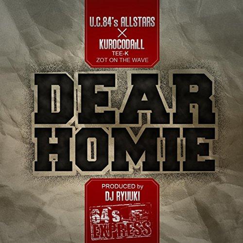 Dear Homie (feat. Kurocodaill, Tee-K. & Zot On the Wave)