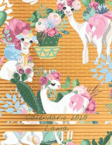 Calendario 2020 Lama: Mensualmente 2020 Calendario Ilustrado de Llamas con Fechas y Fechas de Grandes Imágenes, Espacios para Registrar Ingresos, ... y Notas (Modello Lama Amarillo, Band 1)