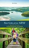 Natürlich NRW: 12 Familientouren im Grünen: 12 Familientouren im Grnen