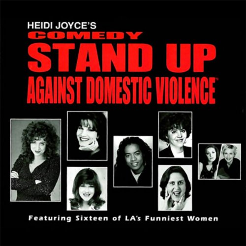 Heidi Joyce's Comedy Stand-Up Against Domestic Violence audiobook cover art