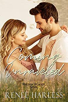 Coming Unraveled: A Small Town Enemies to Lovers Romance (Welcome to Carson Book 6) by [Renee Harless]