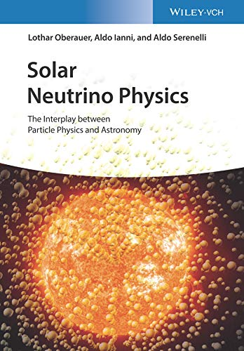 Solar Neutrino Physics: The Interplay between Particle Physics and Astronomy (English Edition)
