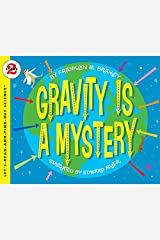 Gravity is a Mystery: Let's Read and Find out Science -2 Paperback